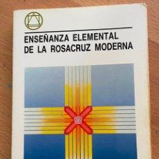 Libros de segunda mano: ENSEÑANZA ELEMENTAL DE LA ROSACRUZ MODERNA, J. VAN RIJCKENBORGH. Lote 270533818