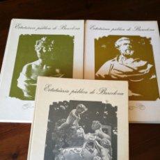 Libros de segunda mano: ESTATUÀRIA PÚBLICA DE BARCELONA. 3 VOLUMS.. Lote 270535723