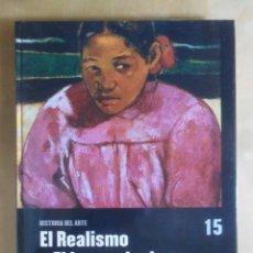 Libros de segunda mano: EL REALISMO Y EL IMPRESIONISMO - HISTORIA DEL ARTE - SALVAT - 2005. Lote 270555453