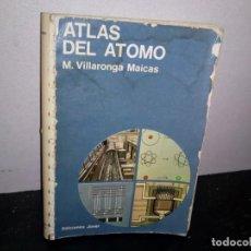 Libros de segunda mano: 35- ALTAS DEL ÁTOMO - M. VILLARONGA MAICA. Lote 270558158
