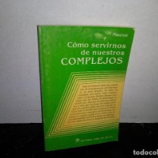 Libros de segunda mano: 35- CÓMO SERVIRNOS DE NUESTROS COMPLEJOS - MAURUS. Lote 270559788