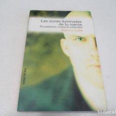 Libros de segunda mano: RAMIRO CALLE LAS ZONAS ILUMINADAS DE TU MENTE 50 ANTÍDOTOS CONTRA LA INFELICIDAD W7604. Lote 270572453