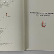 Libros de segunda mano: INSTITUT D´ESTUDIS EMPORDANESOS 50 ANYS D´HISTORIA - 2006. Lote 270586983