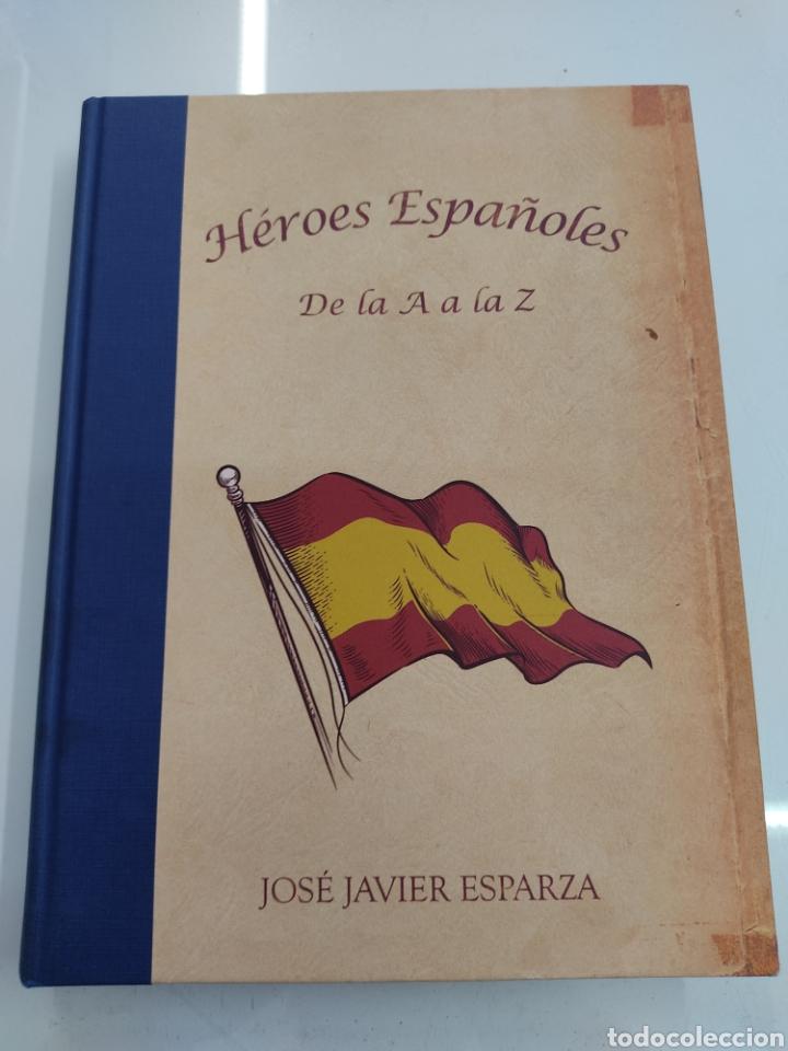 HEROES ESPAÑOLES DE LA A A LA Z JOSÉ JAVIER ESPARZA CIUDADELA LIBROS 2012 PRIMERA EDICION MUY RARO (Libros de Segunda Mano - Historia - Otros)