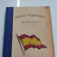 Libros de segunda mano: HEROES ESPAÑOLES DE LA A A LA Z JOSÉ JAVIER ESPARZA CIUDADELA LIBROS 2012 PRIMERA EDICION MUY RARO. Lote 270597273