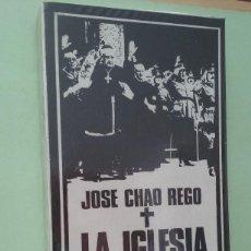 Libros de segunda mano: LA IGLESIA EN EL FRANQUISMO. JOSÉ CHAO REGO. Lote 270629298