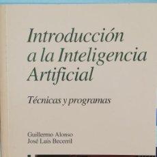Libros de segunda mano: INTRODUCCIÓN A LA INTELIGENCIA ARTFICIAL TÉCNICAS Y PROGRAMAS. GUILLERMO ALONSO, J.L. BECERRIL. Lote 270636563