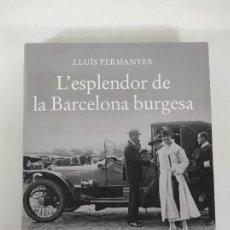 Libros de segunda mano: L´ESPLENDOR DE LA BARCELONA BURGESA - LLUÍS PERMANYER - ANGLE EDITORIAL - FIRMA Y DEDICATORIA AUTOR. Lote 270675098