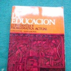 Libros de segunda mano: LA EDUCACIÓN CONSTANTES Y PROBLEMATICA ACTUAL FERRANDEZ-SARRAMONA CEAC. Lote 270861573