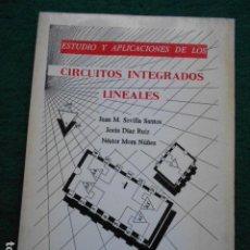 Libros de segunda mano: ESTUDO Y APLICACIÓNES DE LOS CIRCUITOS INTEGRADOS LINEALES UNIVERSIDAD DE CADIZ. Lote 270871003