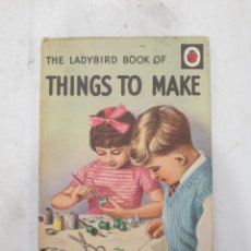 Libros de segunda mano: THE LADYBIRD BOOK OF THINGS TO MAKE. 1963 BY MIA F. RICHEY. ILLUSTRATIONS BY G. ROBINSON. Lote 270876193