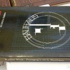 Libros de segunda mano: 1986 - RAINER WICK - PEDAGOGÍA DE LA BAUHAUS - ALIANZA FORMA. Lote 270892738