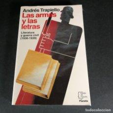 Libros de segunda mano: ANDRÉS TRAPIELLO LAS ARMAS Y LAS LETRAS - FALANGE J.O.N.S GUERRA CIVIL. Lote 270898433