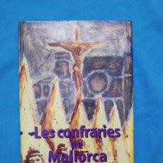 Libros de segunda mano: LES CONFRARIES DE MALLORCA. Lote 270911863