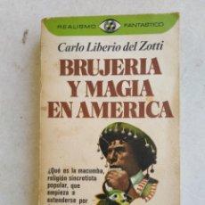 Libros de segunda mano: BRUJERÍA Y MAGIA EN AMÉRICA. Lote 270916368