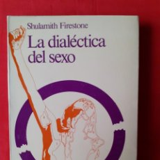 Libri di seconda mano: LA DIALECTICA DEL SEXO. EN DEFENSA DE LA REVOLUCIÓN FEMINISTA. SHULAMITH FIRESTONE. KAIROS 1976. Lote 270962953