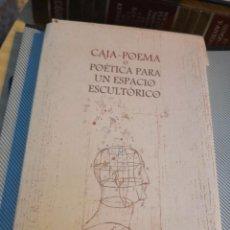 Libros de segunda mano: CAJA-POEMA O POÉTICA PARA UN ESPACIO ESCULTÓRICO. EJEMPLAR 7 DE 500 EDITADOS. Lote 270971268