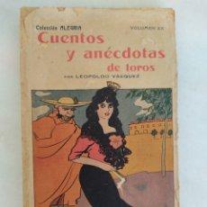 Libros de segunda mano: CUENTOS Y ANECDOTAS DE TOROS LEOPOLDO VAZQUEZ. Lote 271025408