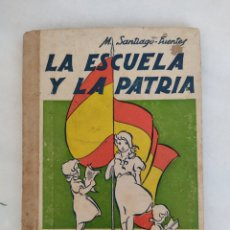 Libros de segunda mano: LA ESCUELA Y LA PATRIA M SANTIAGO FUENTES AÑO 1943. Lote 271027543