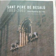 Libros de segunda mano: SAN PERE DE BESALU-1003-2004-UNA HISTORIA DE L'ART/ CASTELLANO- CATALA.. Lote 271039263