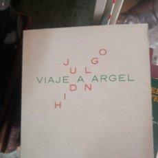 Libros de segunda mano: JUAN HIDALGO. VIAJE A ARGEL 2ª EDIC FACSIMIL. 1992 CANARIAS.ZAJ. Lote 271057273