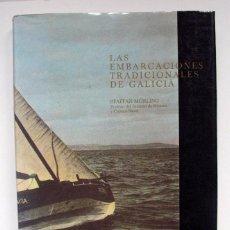 Libros de segunda mano: LAS EMBARCACIONES TRADICIONALES DE GALICIA. STAFFAN MORLING. 1989. XUNTA DE GALICIA. Lote 271080163