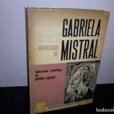 Libros de segunda mano: 44- ANTOLOGÍA DE GABRIELA MISTRAL, SELECCIÓN Y PRÓLOGO DE EMMA GODOY - 1967. Lote 271119393