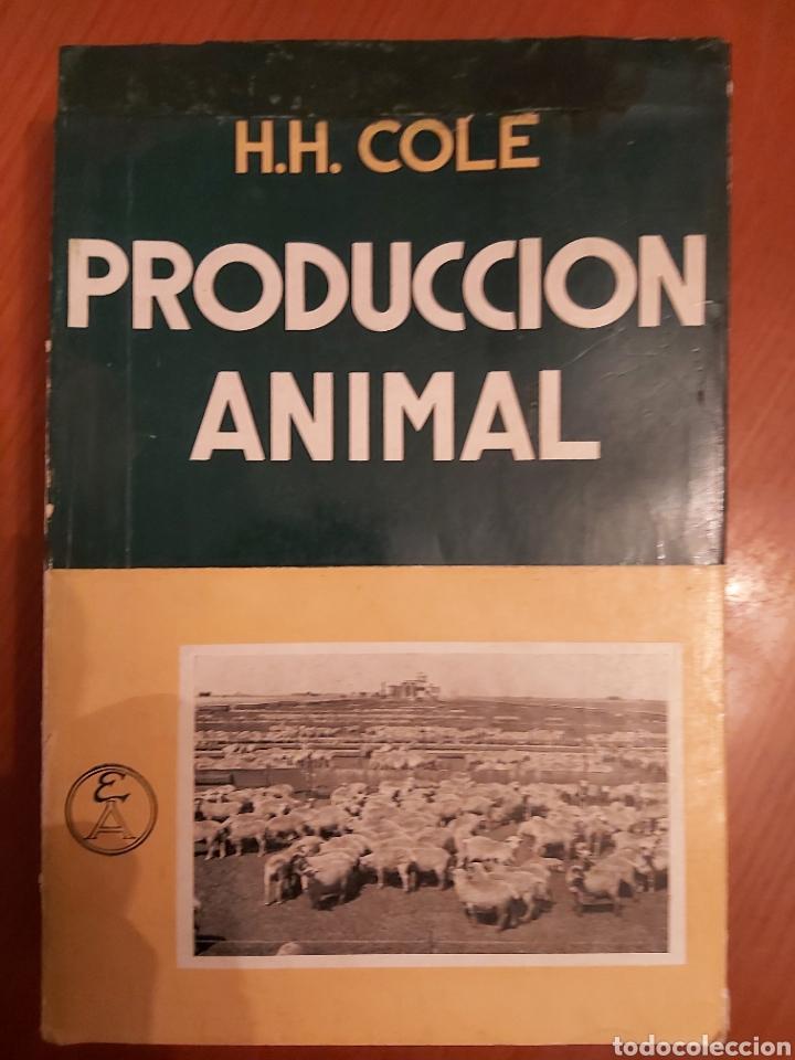 PRODUCCIÓN ANIMAL. HH . COLE. LIBRO DE GANADERÍA. ED ACRIBIA 1964 ZARAGOZA. (Libros de Segunda Mano - Ciencias, Manuales y Oficios - Otros)