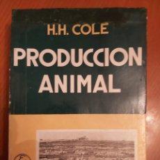 Libros de segunda mano: PRODUCCIÓN ANIMAL. HH . COLE. LIBRO DE GANADERÍA. ED ACRIBIA 1964 ZARAGOZA.. Lote 271353563