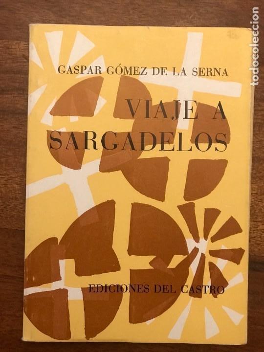 GASPAR GÓMEZ DE LA SERNA. VIAJE A SARGADELOS, LUGO, GALICIA (Libros de Segunda Mano - Historia - Otros)