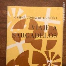 Libros de segunda mano: GASPAR GÓMEZ DE LA SERNA. VIAJE A SARGADELOS, LUGO, GALICIA. Lote 271429513