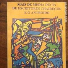 Libros de segunda mano: MÁIS DE MEDIA DUCIA DE ESCRITORES CHAIREGOS E O ANTROIDO, LUGO, GALICIA. Lote 271430658