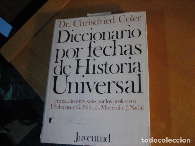 Libros de segunda mano: Diccionario por fechas de historia universal. Juventud - Foto 2 - 271432128