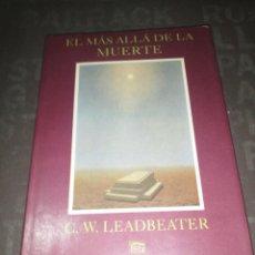 Libros de segunda mano: EL MÁS ALLÁ DE LA MUERTE - C.W. LEADBEATER. Lote 271442318
