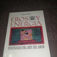 Libros de segunda mano: POWELL JAMES N. - EROS Y ENERGIA. ENSEÑANZA DEL ARTE DEL AMOR.. Lote 271445178