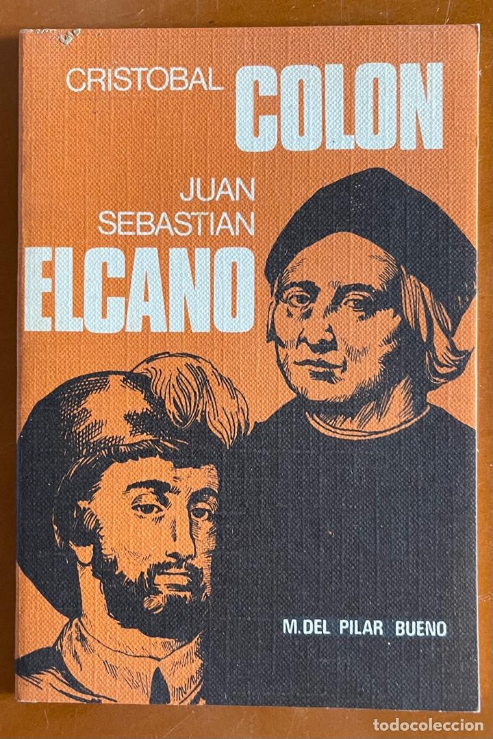 CRISTOBAL COLON Y JUAN SEBASTIAN ELCANO. M. DEL PILAR BUENO (Libros de Segunda Mano - Historia - Otros)