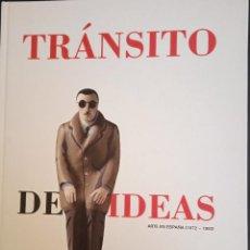 Libros de segunda mano: TRÁNSITO DE IDEAS. ARTE EN ESPAÑA (1972-1992). Lote 271534988