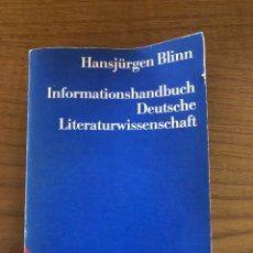 Libros de segunda mano: HANSJÜRGEN BLINN: INFORMATIONSHANDBUCH DEUTSCHE LITERATURWISSENSCHAFT. FRANKFURT, 1982.. Lote 271600918