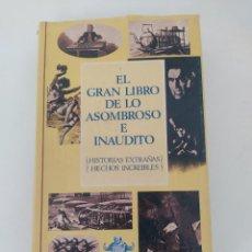Libros de segunda mano: EL GRAN LIBRO DE LO ASOMBROSO E INAUDITO - READERS DIGEST. Lote 287966778