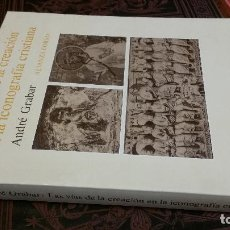 Libros de segunda mano: 1985 - ANDRÉ GRABAR - LAS VÍAS DE LA CREACIÓN EN LA ICONOGRAFÍA CRISTIANA - ALIANZA FROMA. Lote 271653523