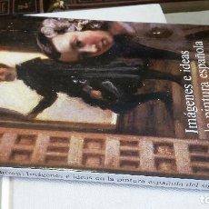 Libros de segunda mano: 1995 - JONATHAN BROWN - IMÁGENES E IDEAS EN LA PINTURA ESPAÑOLA DEL SIGLO XVII - ALIANZA FORMA. Lote 271654303
