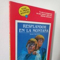 Livros em segunda mão: RESPLANDOR EN LA MONTAÑA - ELIGE TU PROPIA AVENTURA GLOBO AZUL - N 36 - TIMUN MAS. Lote 271656323