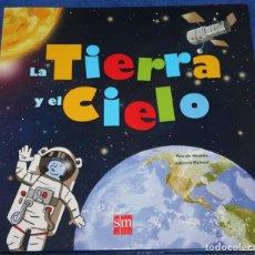 Libros de segunda mano: LA TIERRA Y EL CIELO - PASCALE HÉDELIN - LAURENT RICHARD - EDICIONES SM (2015). Lote 271663998