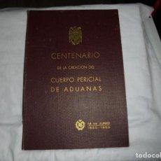Libros de segunda mano: CENTENARIO DE LA CREACION DEL CUERPO POLICIAL DE ADUANAS 14 DE JUNIO 1850-1950.MADRID 1951. Lote 271683818