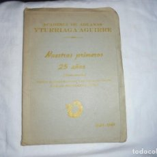 Libros de segunda mano: ACADEMIA DE ADUANAS YTURRIAGA AGUIRRE NUESTROS 25 AÑOS (CONMEMORACION)1924-1949. Lote 271685193