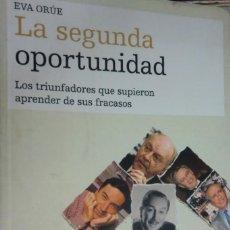 Libros de segunda mano: LA SEGUNDA OPORTUNIDAD. LOS TRIUNFADORES QUE SUPIERON APRENDER DE SUS FRACASOS. EVA ORÚE. Lote 271692158