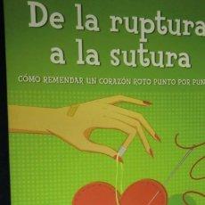 Libros de segunda mano: DE LA RUPTURA A LA SUTURA. ISABELLA SANTO DOMINGO. Lote 271692928