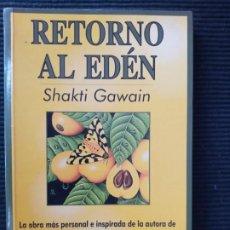 Libros de segunda mano: RETORNO AL EDEN. SHAKTI GAWAIN. GAIA 1997.. Lote 271695188