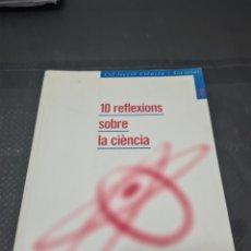 Libros de segunda mano: 10 REFLEXIÓNS SOBRE LA CIENCIA, 1996, J. VILA - VALENTI. Lote 271817393
