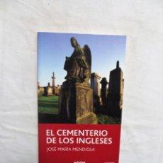 Libri di seconda mano: EL CEMENTERIO DE LOS INGLESES DE JOSE MARIA MENDIOLA. Lote 272083103